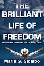 The Brilliant Life of Freedom