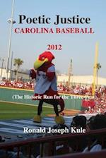 Poetic Justice Carolina Baseball 2012