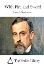 With Fire and Sword af Henryk Sienkiewicz