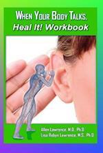 When Your Body Talks, Heal It! Workbook