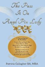 The Pass It on Angel Pin Lady