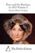 Paris and the Parisians in 1835 Volume I