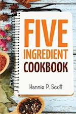 5 Ingredient Cookbook af Hannie P. Scott