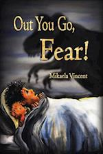 Out You Go, Fear! (Single Mom's Edition) af Mikaela Vincent