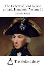 The Letters of Lord Nelson to Lady Hamilton - Volume II af Horatio Nelson