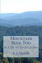 Mountain Blue Too af E. J. Morelli