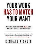 Your Work Has to Match Your Wants af Kendall Ficklin