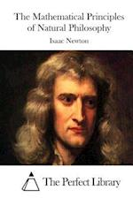 The Mathematical Principles of Natural Philosophy af Isaac Newton