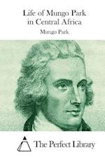 Life of Mungo Park in Central Africa