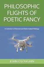 Philosophic Flights of Poetic Fancy