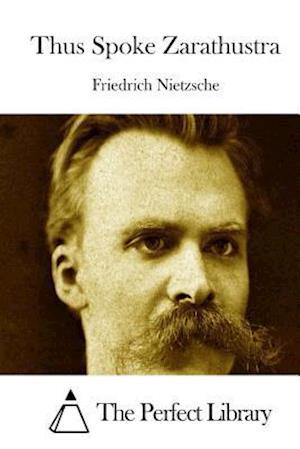 Bog, paperback Thus Spoke Zarathustra af Friedrich Wilhelm Nietzsche