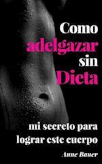 Como Adelgazar Sin Dieta af Anne Bauer