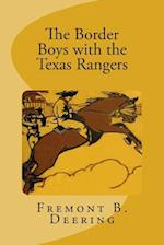 The Border Boys with the Texas Rangers af Fremont B. Deering
