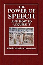 The Power of Speech and How to Acquire It af Edwin Gordon Lawrence