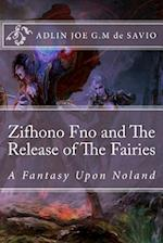 Zifhono Fno and the Release of the Fairies