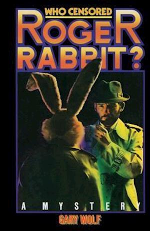 Få Who Censored Roger Rabbit? af Gary K. Wolf som Paperback bog på engelsk
