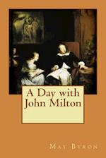 A Day with John Milton af May Byron