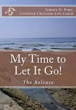 My Time to Let It Go! af Tamara D. Pope