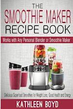 The Smoothie Maker Recipe Book