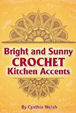 Bright and Sunny Crochet Kitchen Accents af Cynthia Welsh