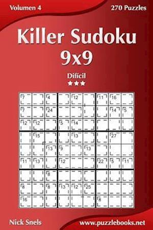 Killer Sudoku 9x9 - Dificil - Volumen 4 - 270 Puzzles