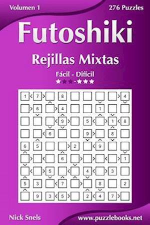 Futoshiki Rejillas Mixtas - de Fácil a Difícil - Volumen 1 - 276 Puzzles