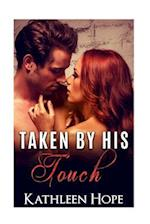 Taken by His Touch af Kathleen Hope