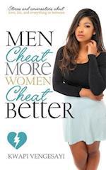 Men Cheat More, Women Cheat Better