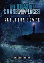 Skeleton Tower (The Atlas of Cursed Places)