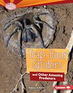 Trap-Door Spiders and Other Amazing Predators (Searchlight Books Animal Superpowers)