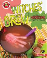 Witches' Brew and Other Horrifying Party Foods (Little Kitchen of Horrors)