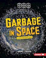 Garbage in Space (Space Discovery Guides)