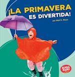 La Primavera Es Divertida! (Spring Is Fun!) (Bumba Books en Espanol Diviertete Con las Estaciones Season)