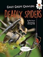Deadly Spiders (Crazy Creepy Crawlers)