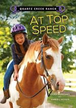 At Top Speed (Quartz Creek Ranch)