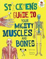 Stickmen's Guide to Your Mighty Muscles and Bones Stickmen's Guide to Your Mighty Muscles and Bones (Stickmens Guides to Your Awesome Body)