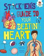 Stickmen's Guide to Your Beating Heart Stickmen's Guide to Your Beating Heart (Stickmens Guides to Your Awesome Body)
