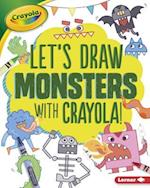 Let's Draw Monsters With Crayola! (Lets Draw with Crayola)