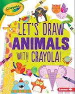 Let's Draw Animals with Crayola! (Lets Draw with Crayola)