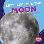 Let's Explore the Moon (First Look at Space)