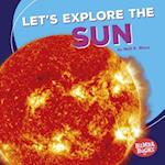 Let's Explore the Sun (First Look at Space)