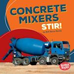Concrete Mixers Stir! (Bumba Books Construction Zone)