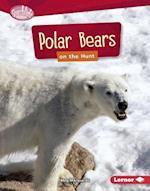 Polar Bears on the Hunt (Searchlight Books Predators)