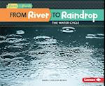 From River to Raindrop (Start to Finish Second)