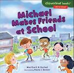 Michael Makes Friends at School (Cloverleaf Books Off to School)
