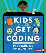 Programming Awesome Apps (Kids Get Coding)