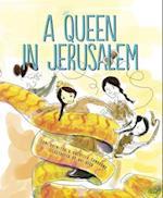 A Queen in Jerusalem