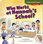Who Works at Hannah's School? (Cloverleaf Books Off to School)