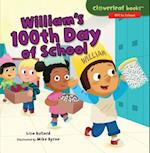 William's 100th Day of School (Cloverleaf Books Off to School)