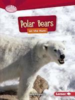 Polar Bears on the Hunt (Searchlight Books)